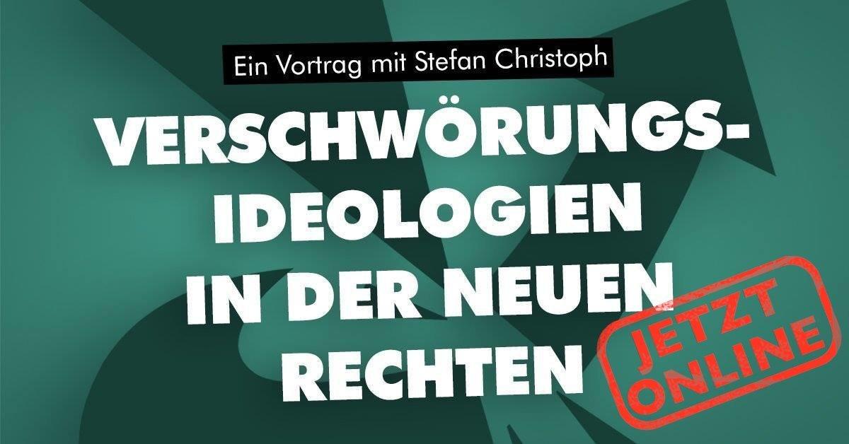 """Do (15.10.): Vortrag zu """"Verschwörungsideologien in der Neuen Rechten"""" findet nun online statt"""